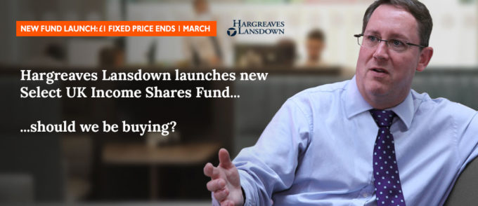 Hargreaves Landsdown launches new Select UK Income Shares Fund