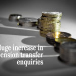 Huge increase in pension transfer enquiries. WHY?