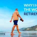 Why I hate the word RETIREMENT