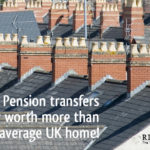Pension transfers are now worth more than the average home!