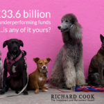 £33.6 billion in underperforming funds – is any of it yours?