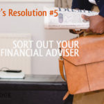 Financial New Year's Resolution #5 – sort out your financial adviser
